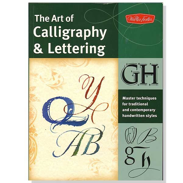 The-Art-of-Calligraphy-&-Lettering---Walter-Foster