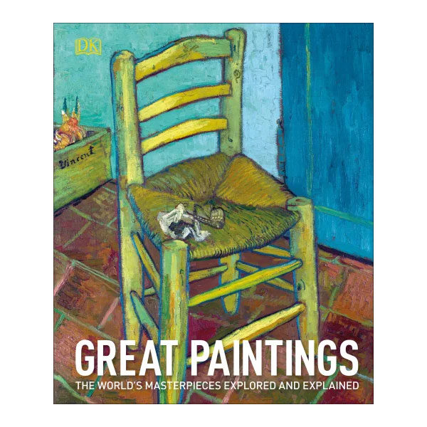 Great-Paintings-The-Worlds-Masterpieces-Explored-and-Explained-DK-Books