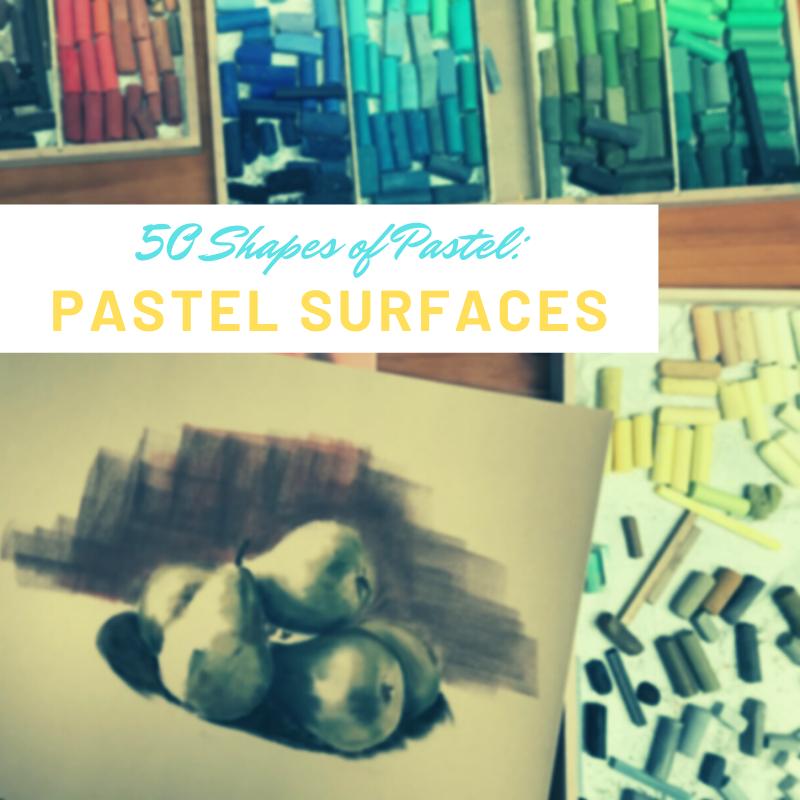 50 Shapes of Pastel: Pastel Surfaces (Part 2)